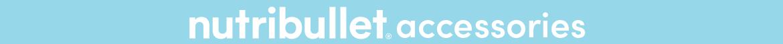 nutribullet accessories banner